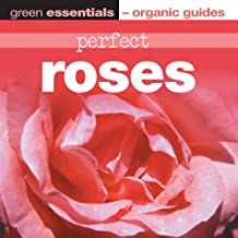 Perfect Roses (Green Essentials - Organic Guides)