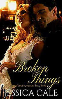 Broken Things (The Southwark Saga Book 4) by [Cale, Jessica]