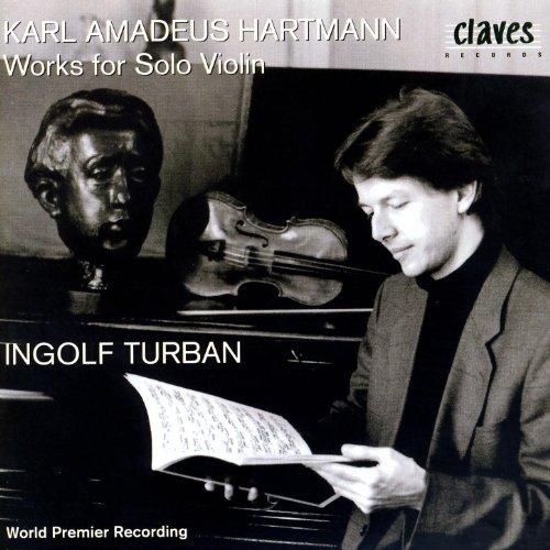 Karl Amadeus Hartmann: Works For Solo Violin
