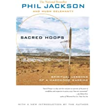 Sacred Hoops: Spiritual Lessons of a Hardwood Warrior (English Edition)