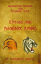 Phoenix Rising (Wandering Phoenix and Roaming Tiger Book 1)