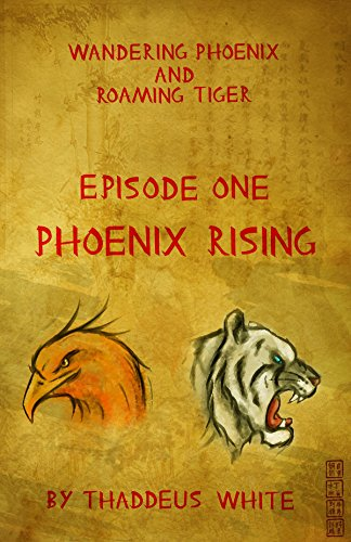 Phoenix Rising (Wandering Phoenix and Roaming Tiger Book 1)