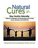 Natural Cures is nature's remedies for preventing and curing many diseases and ailments. Set your mind to always strive to live a natural and healthy lifestyle. When taking remedies for your disease or ailment, moderation is key. Find your special na...