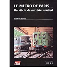 Le métro de Paris : Un siècle de matériel roulant