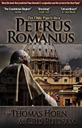 Petrus Romanus: The Final Pope Is Here by Thomas Horn, Cris D. Putnam (2012) Paperback