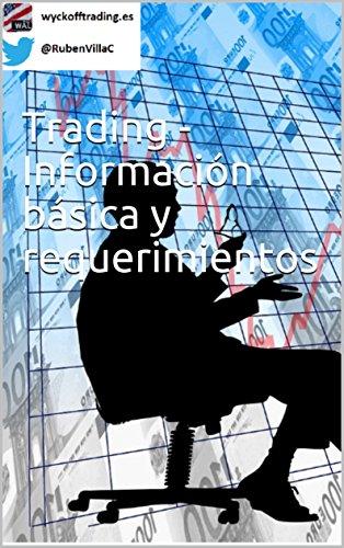 Trading - información básica y requerimientos por Rubén Villahermosa