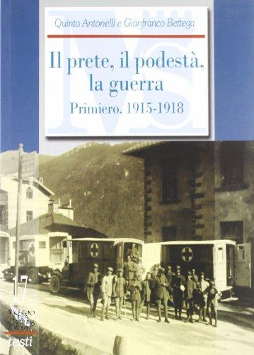Il prete, il podestà, la guerra. I diari di don Enrico Cipriani ed Enrico Koch Primiero, 1915-1918 (Archivio della scrittura popolare)