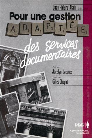 Pour une gestion adaptée des services documentaires par Jean-Marc Alain