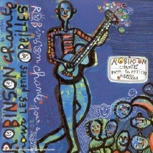 """Afficher """"Robinson chante pour les petites oreilles"""""""