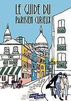 Le Guide du Parisien Curieux, c'est le petit livre du Parisien qui arpente la ville, lève le menton pour observer une ancienne façade, s'enfonce dans une ruelle étroite, passe un porche dérobé et découvre un somptueux jardin... Il s'agit du guide qui...
