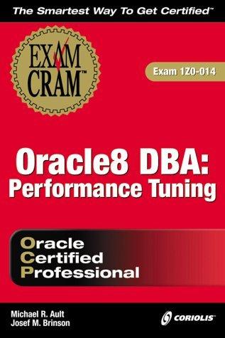 Oracle 8 DBA: Performance Tuning Exam Cram (Exam Cram (Coriolis Books)) by J. Brinson (2000-02-06) par J. Brinson