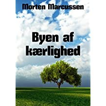 Byen af kærlighed (Danish Edition)