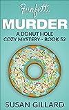 Funfetti Murder: A Donut Hole Cozy Mystery - Book 52 (English Edition)