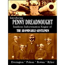Introducing Penny Dreadnought, Insidious Indoctrination Engine of the Abominable Gentlemen