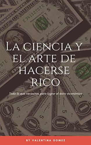 La ciencia y el arte de hacerse rico