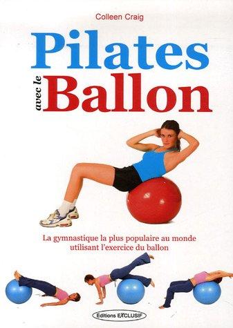 Pilates avec la balle : Sculptez votre corps en harmonie et en douceur