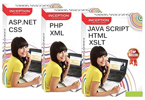 Learn ASP .NET, CSS, PHP, XML, JAVA SCRIPT, HTML and XSLT - 7 FULL COURSES - WEB DESIGNING AND SCRIPTING (Inception Success Series - 3 CDs)