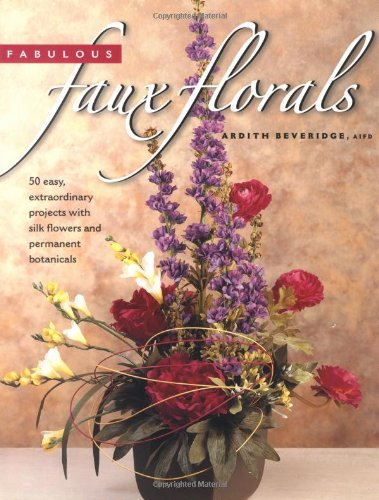fabulous-faux-florals-50-easy-extraordinary-projects-with-silk-flowers-permanent-botanicals