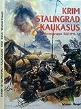 Krim, Stalingrad, Kaukasus. Bildbericht der Heeresgruppe Süd 1941 - 1945 - Werner Haupt