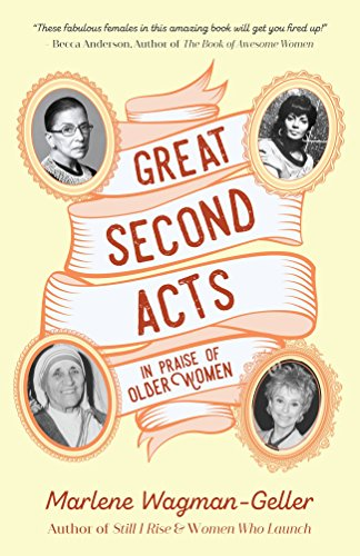 Great Second Acts: In Praise of Older Women (English Edition)