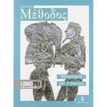 Methodos. Versionario Del Biennio. Per Il Liceo Classico