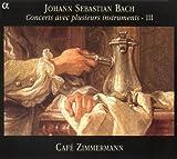 Bach: Concerts avec plusieurs instruments  Vol III (Concertos BWV 1049, 1053, 1064; Orchestral suite BWV 1067) /Caf Zimmermann