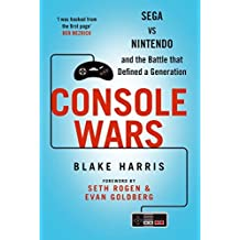 Console Wars: Sega, Nintendo and the Battle That Defined a Generation by Harris, Blake J. (2014) Paperback