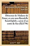 Telecharger Livres Demence de Madame de Panor en son nom Rozadelle Saint Ophele suivie d un conte de fees (PDF,EPUB,MOBI) gratuits en Francaise