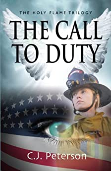 The Call to Duty: The Holy Flame Trilogy by [Peterson, C. J.]
