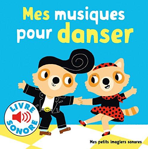 Mes musiques pour danser: 6 musiques à écouter, 6 images à regarder (***LIVRE SONORE***)