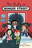 The Bully on Bungee Street