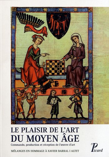 Le plaisir de l'art du Moyen Age : Commande, p...