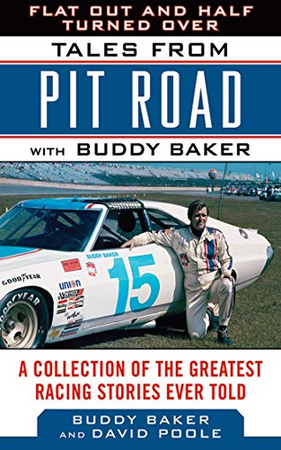 Flat Out and Half Turned Over: Tales from Pit Road with Buddy Baker (Tales from the Team) (English Edition) -