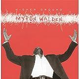Myron Walden: Higher Ground (Audio CD)