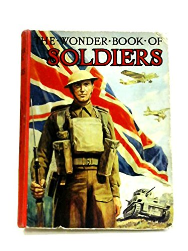 The Wonder Book of Soldiers for Boys and Girls