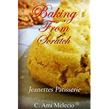 Baking from Scratch  Jeanettes Patisserie: 25 delicious recipes including Classic Vegan Gluten Free & Paleo (Gluten free, Vegan, Paleo, Keto, Classic baking Book 3) (English Edition)