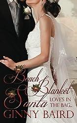Beach Blanket Santa (Holiday Brides Series) by Ginny Baird (2013-02-01)