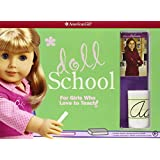 American Girl Doll School: For Girls Who Love to Teach! [With 2 Posters and Chalkboard/Whiteboard, Faux Library Books, Histori and Map and Easel]