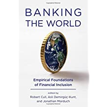 Banking the World: Empirical Foundations of Financial Inclusion