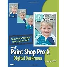 Paint Shop Pro X Digital Darkroom by T. Michael Clark (2006-02-13)