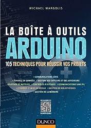 La Boîte à outils Arduino - 105 techniques pour réussir vos projets