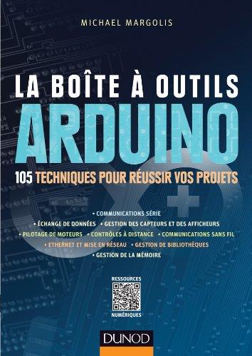 La Bote  outils Arduino - 105 techniques pour russir vos projets