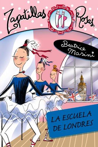 La escuela de Londres (Libros Para Jóvenes - Libros De Consumo - Zapatillas Rosas) por Beatrice Masini
