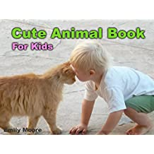 Cute Animal Book For Kids: Let's Children See 100 Adorable Pictures of Animals, Fascinating Photos of Animals (Picture Book No Words) (English Edition)