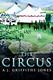 The Circus by A.J. Griffiths-Jones
