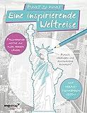 Punkt zu Punkt: Eine inspirierende Weltreise: Malbuch für Erwachsene: Faszinierende Motive aus aller Herren Länder