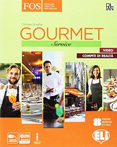 Gourmet. Service. Con Verse le monde du travail. Con e-book. Con espansione online. Per gli Ist. tecnici e professionali