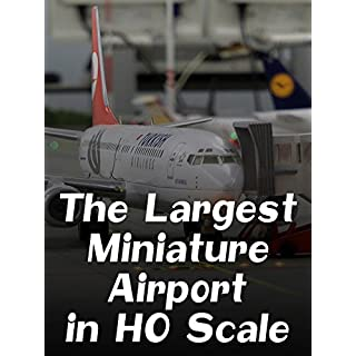 The largest miniature airport in HO scale