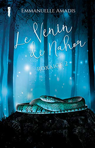 Le Venin de Nahor (Roxaige t. 2) par