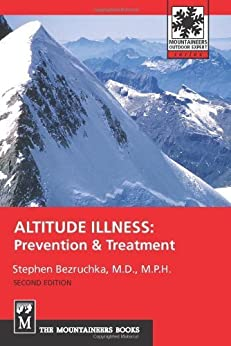 Altitude Illness: Prevention & Treatment (Mountaineers Outdoor Expert): Prevention and Treatment by [Bezruchka, Stephen]